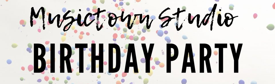 Musictown Birthday Party